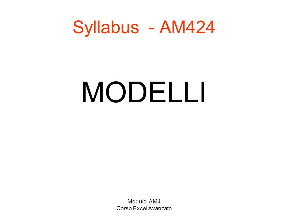 Modulo AM4 Corso Excel Avanzato Syllabus - AM424 MODELLI