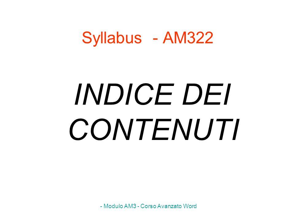 - Modulo AM3 - Corso Avanzato Word Syllabus - AM322 INDICE DEI CONTENUTI