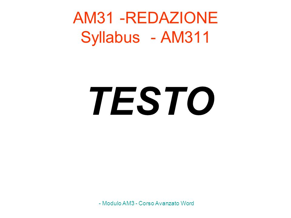 - Modulo AM3 - Corso Avanzato Word AM3.1.1.1 Applicare effetti particolari sui testi: barrato, apice, pedice, ombreggiato, etc.