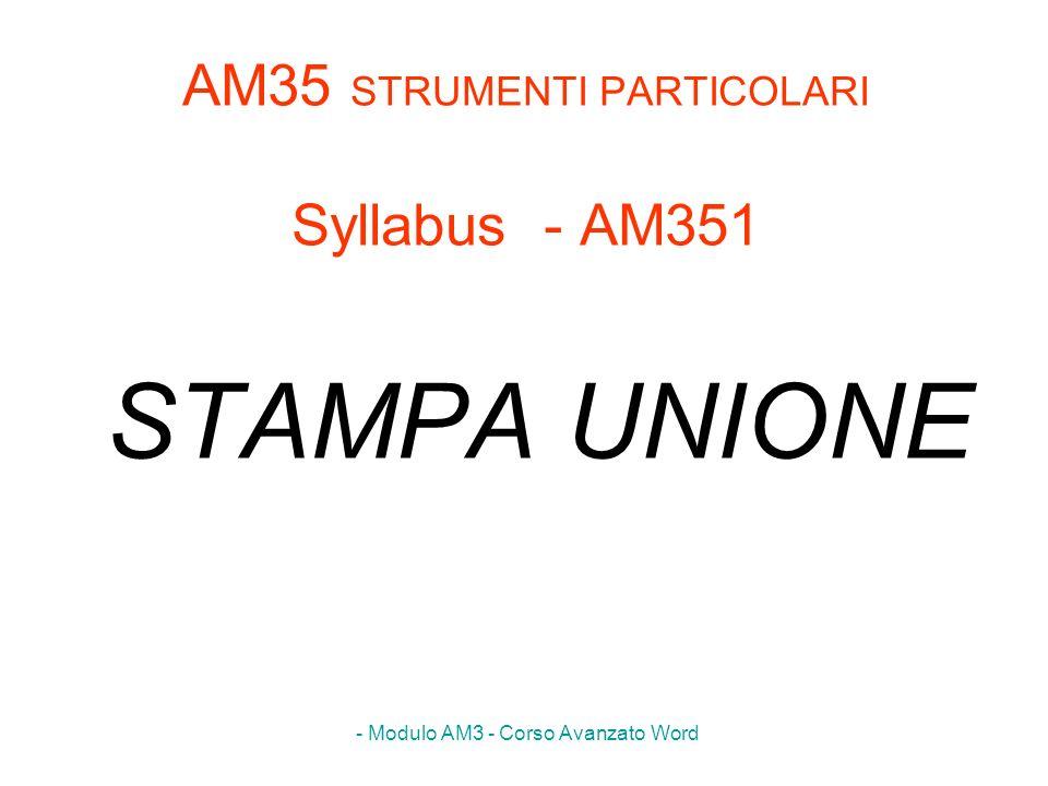 - Modulo AM3 - Corso Avanzato Word AM3.5.1.1 Modificare unorigine dati o un file di dati usato per la stampa unione