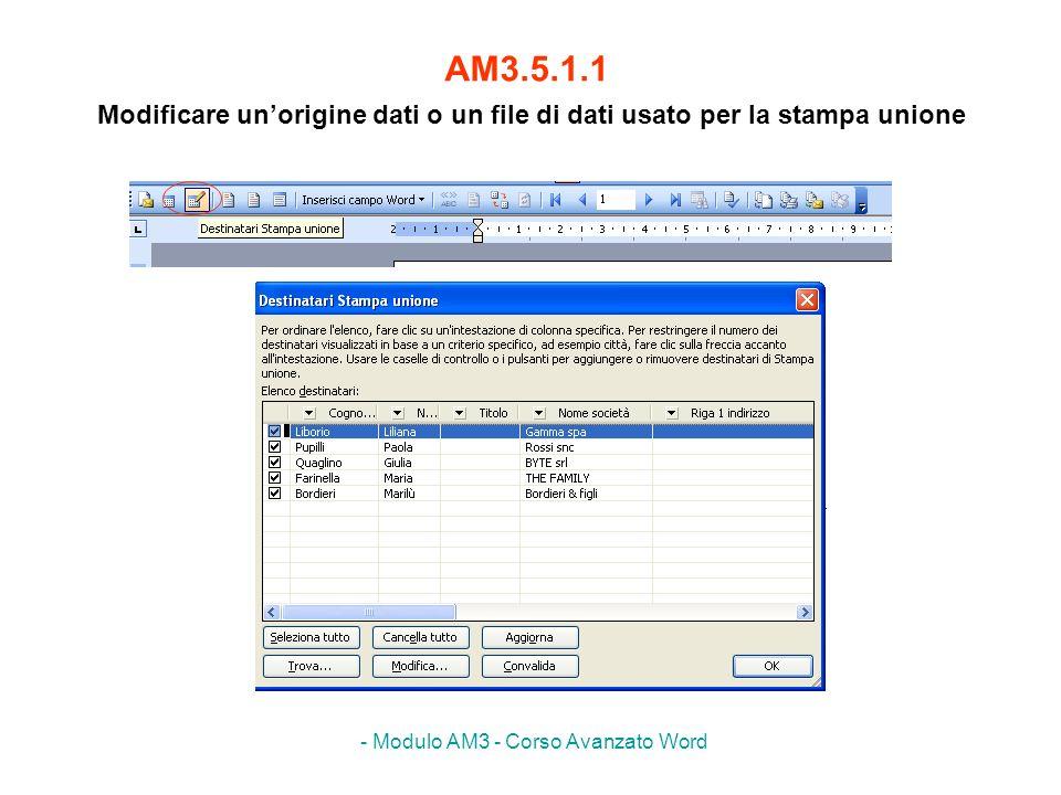 - Modulo AM3 - Corso Avanzato Word AM3.5.1.2 Riordinare i record contenuti in unorigine dati o un file di dati usato per la stampa unione MENU:
