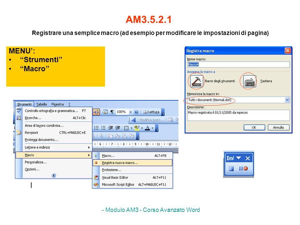- Modulo AM3 - Corso Avanzato Word AM3.5.2.2 Copiare una macro MENU: Strumenti Modelli e aggiunte