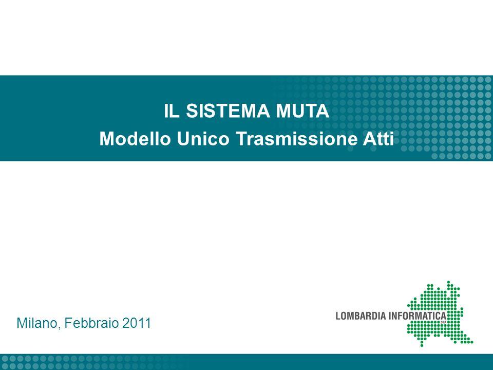 IL SISTEMA MUTA Modello Unico Trasmissione Atti Milano, Febbraio 2011