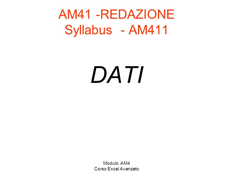 Modulo AM4 Corso Excel Avanzato AM4.1.1.1 Assegnare un nome a insiemi di celle di un foglio di lavoro.