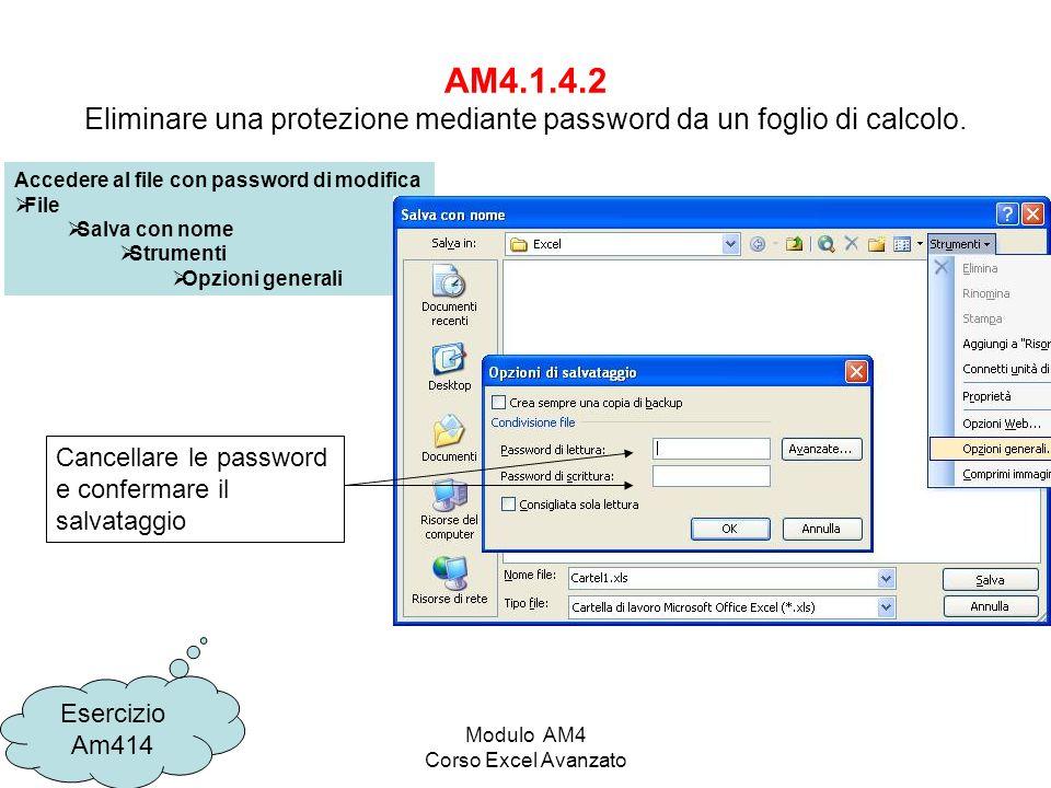 Modulo AM4 Corso Excel Avanzato AM4.1.4.2 Eliminare una protezione mediante password da un foglio di calcolo.