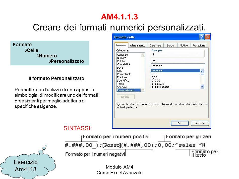 Modulo AM4 Corso Excel Avanzato AM4.1.1.3 Creare dei formati numerici personalizzati.