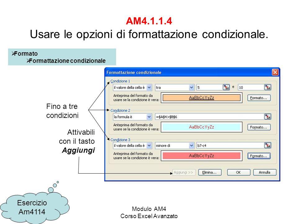 Modulo AM4 Corso Excel Avanzato AM4.1.1.4 Usare le opzioni di formattazione condizionale.