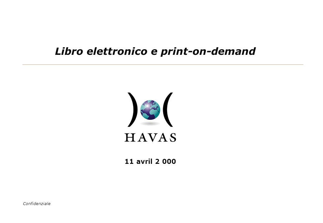Libro elettronico e print-on-demand 11 avril 2 000 Confidenziale