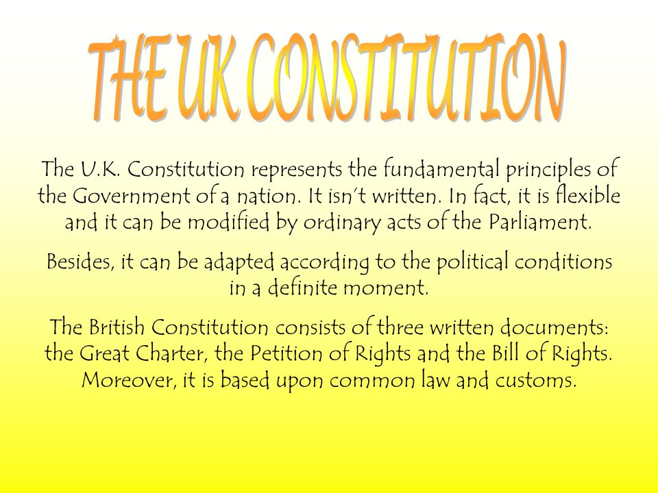 The U.K. Constitution represents the fundamental principles of the Government of a nation.