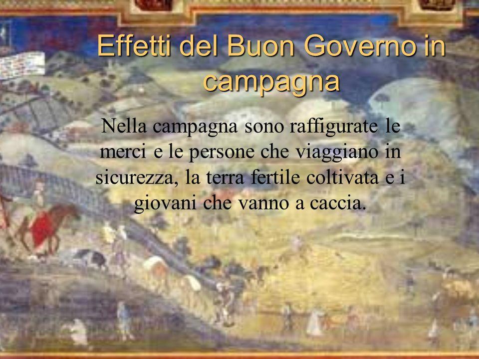 Effetti del Buon Governo in campagna Nella campagna sono raffigurate le merci e le persone che viaggiano in sicurezza, la terra fertile coltivata e i