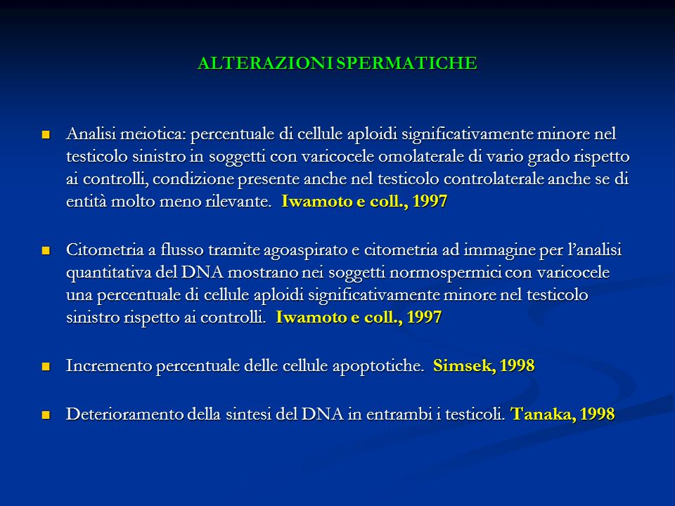 ALTERAZIONI SPERMATICHE Analisi meiotica: percentuale di cellule aploidi significativamente minore nel testicolo sinistro in soggetti con varicocele o