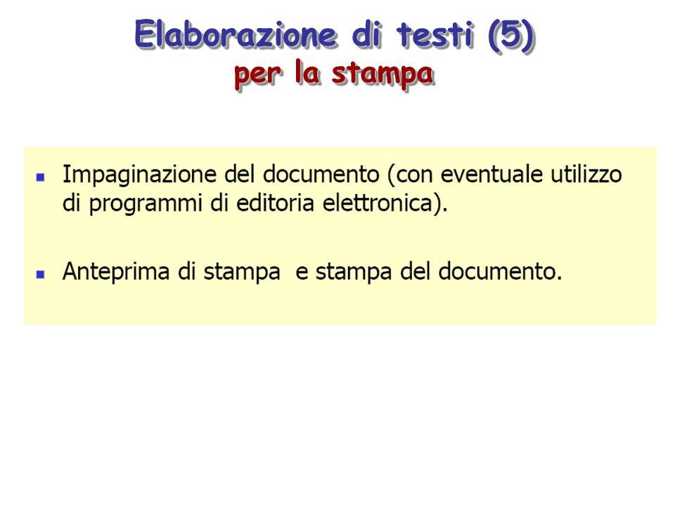 Elaborazione di testi (5) per la stampa Elaborazione di testi (5) per la stampa