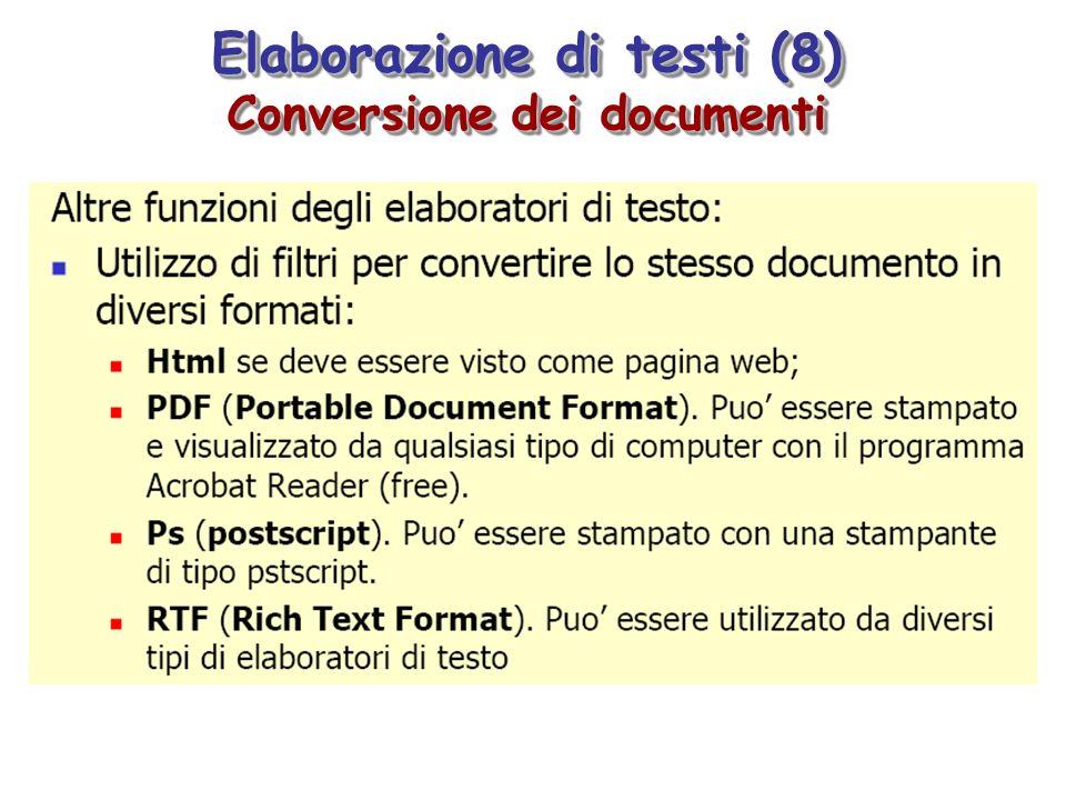 Elaborazione di testi (8) Conversione dei documenti Elaborazione di testi (8) Conversione dei documenti