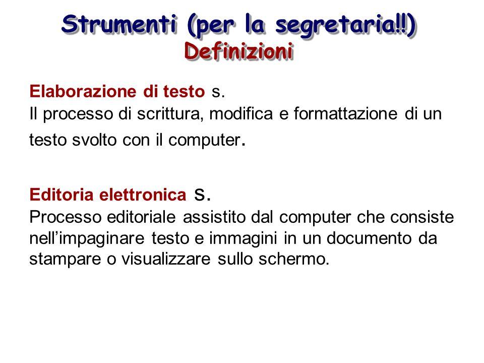 Elaborazione di testo s. Il processo di scrittura, modifica e formattazione di un testo svolto con il computer. Editoria elettronica s. Processo edito