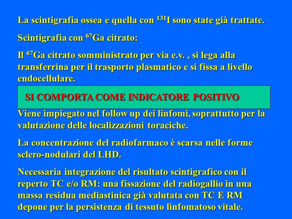 SCINTIGRAFIA CON 201 Tl CLORURO, 99m Tc SESTAMIBI E TETROFOSMIN: Sono radiofarmaci che presentano una fissazione intracellulare.