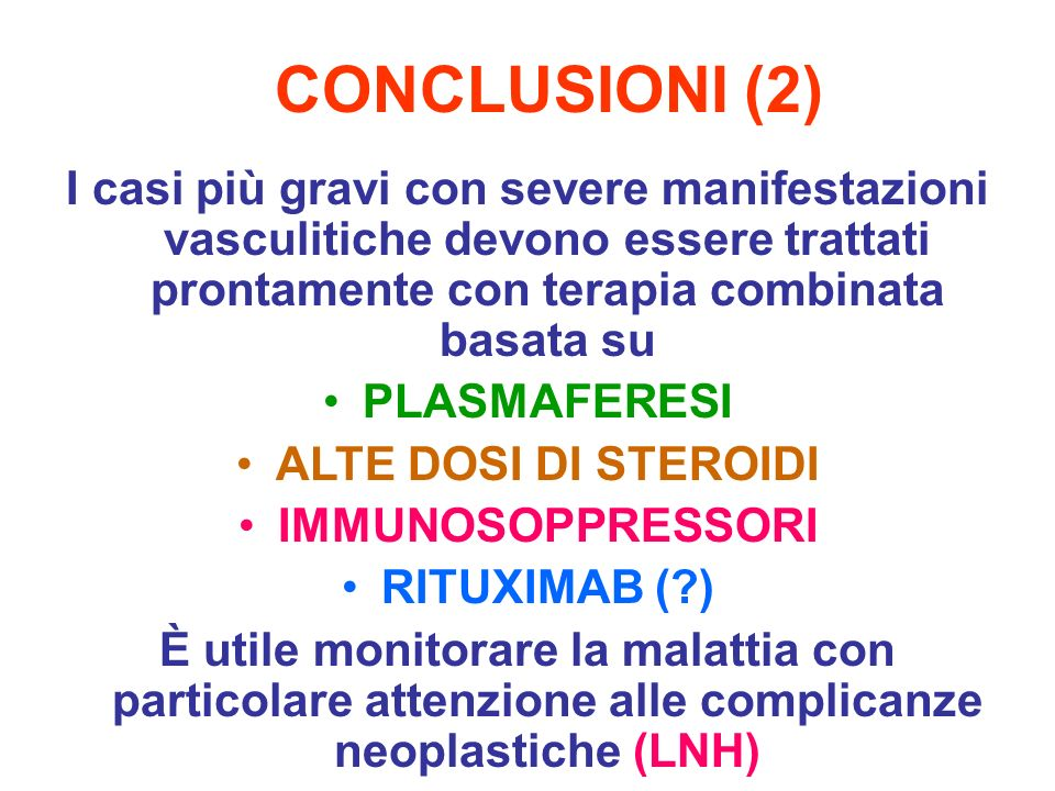 I casi più gravi con severe manifestazioni vasculitiche devono essere trattati prontamente con terapia combinata basata su PLASMAFERESI ALTE DOSI DI S