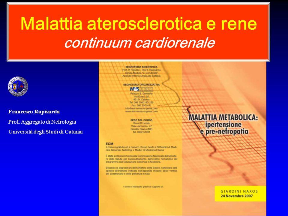 Malattia aterosclerotica e rene continuum cardiorenale Francesco Rapisarda Prof.