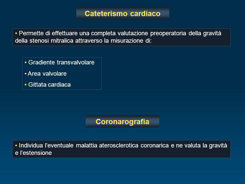Cateterismo cardiaco Permette di effettuare una completa valutazione preoperatoria della gravità della stenosi mitralica attraverso la misurazione di: