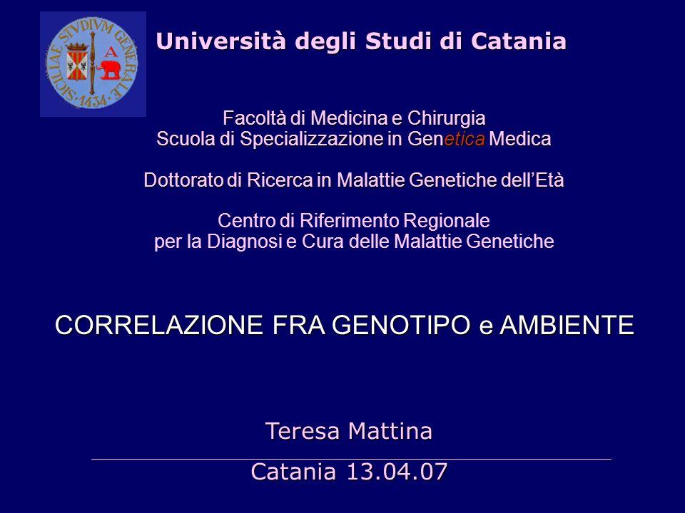 Facoltà di Medicina e Chirurgia Scuola di Specializzazione in Genetica Medica Dottorato di Ricerca in Malattie Genetiche dellEtà Centro di Riferimento