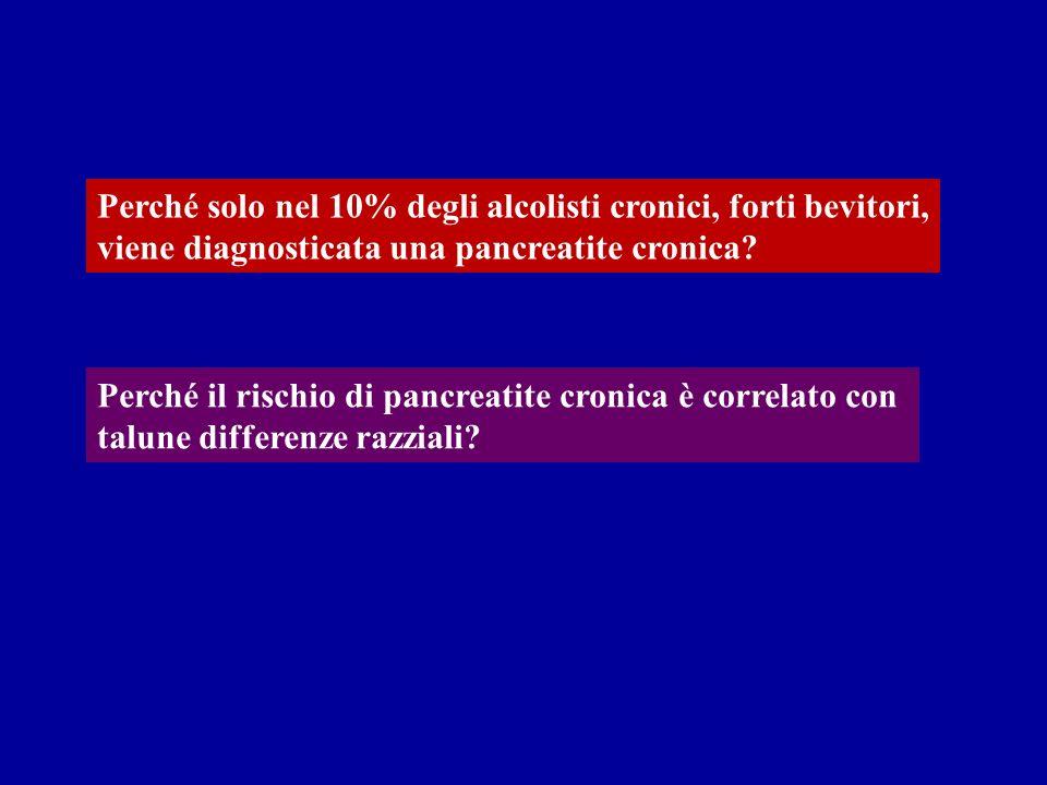 Perché solo nel 10% degli alcolisti cronici, forti bevitori, viene diagnosticata una pancreatite cronica? Perché il rischio di pancreatite cronica è c