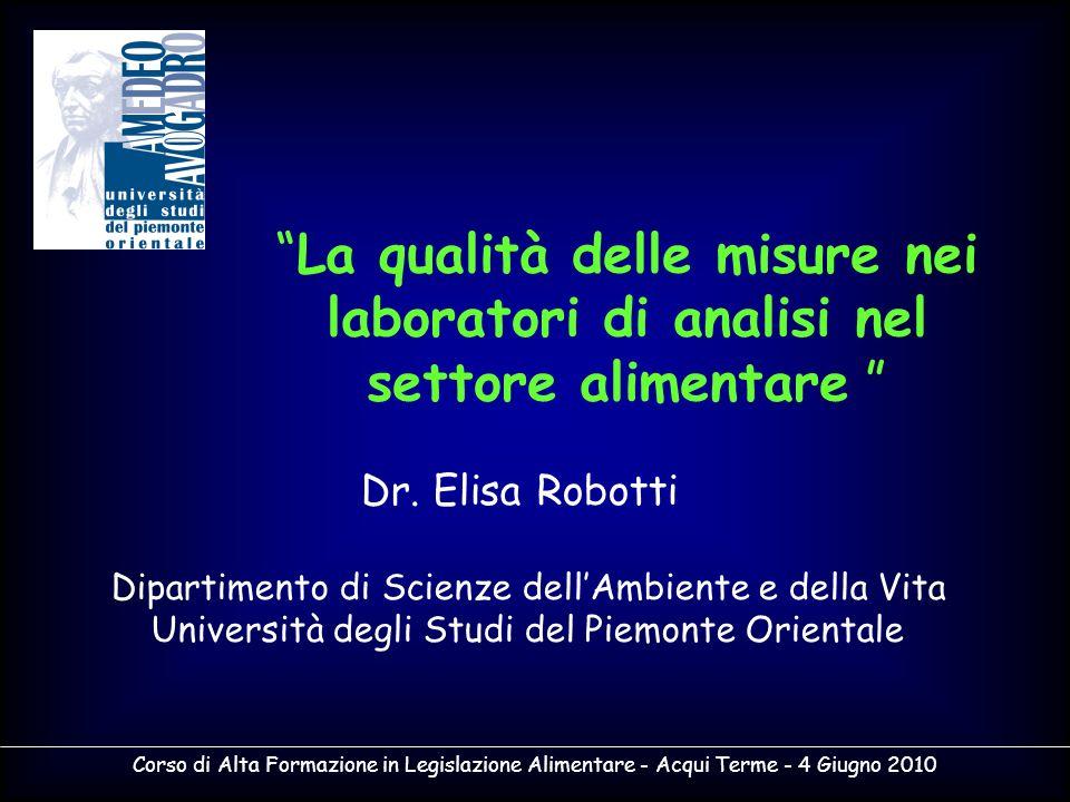 Corso di Alta Formazione in Legislazione Alimentare - Acqui Terme - 4 Giugno 2010 La qualità delle misure nei laboratori di analisi nel settore alimen