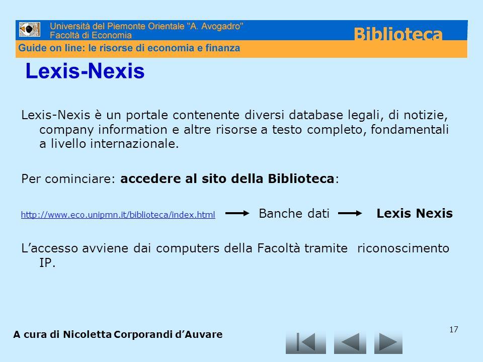 17 Lexis-Nexis Lexis-Nexis è un portale contenente diversi database legali, di notizie, company information e altre risorse a testo completo, fondamentali a livello internazionale.