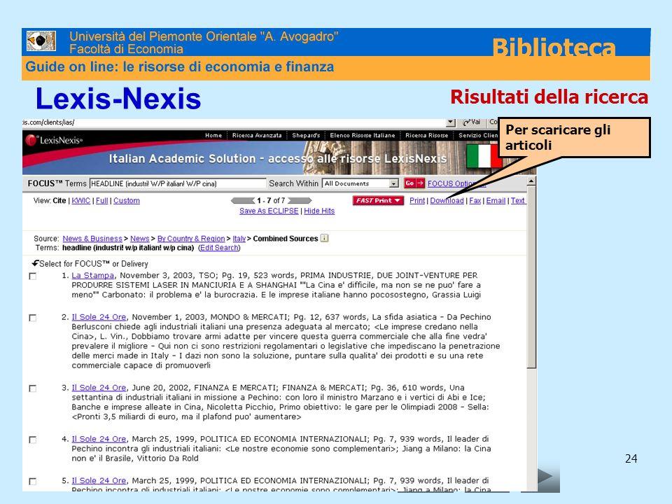 24 Lexis-Nexis Risultati della ricerca Per scaricare gli articoli