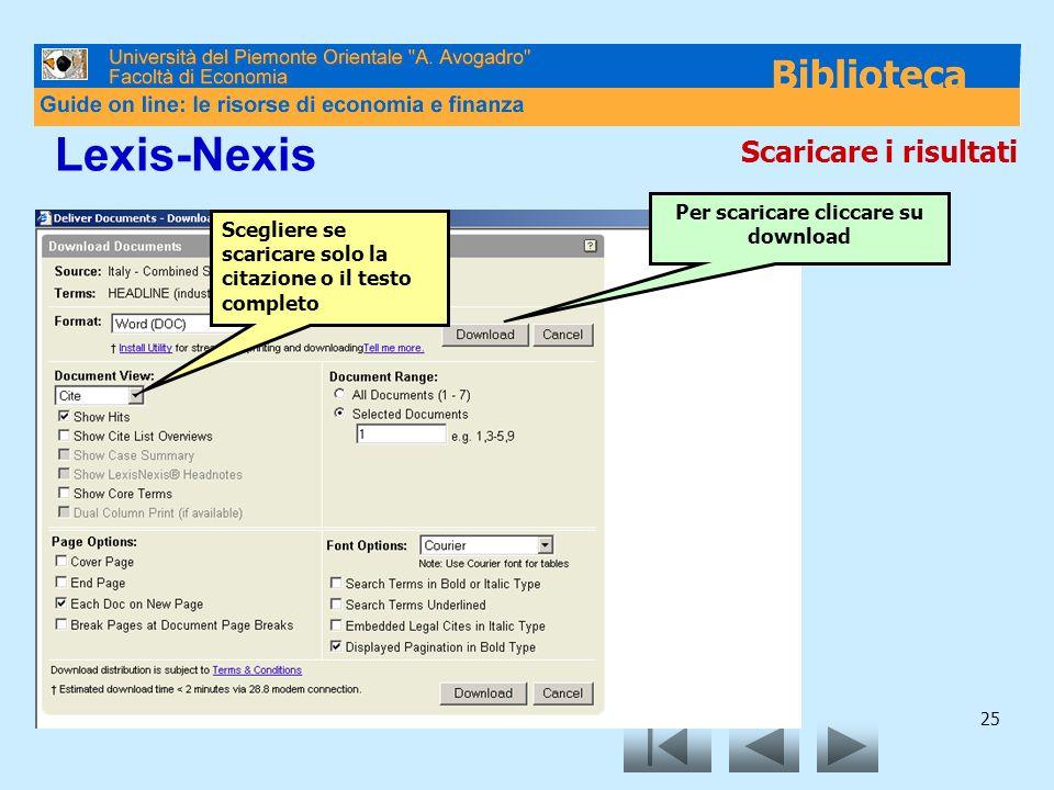 25 Lexis-Nexis Scegliere se scaricare solo la citazione o il testo completo Per scaricare cliccare su download Scaricare i risultati