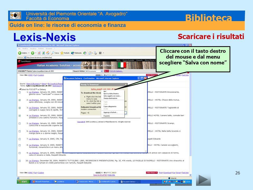 26 Lexis-Nexis Scaricare i risultati Cliccare con il tasto destro del mouse e dal menu scegliere Salva con nome