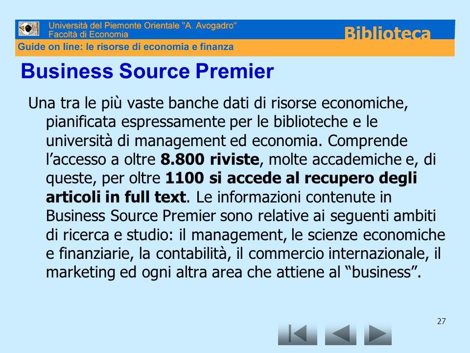 27 Business Source Premier Una tra le più vaste banche dati di risorse economiche, pianificata espressamente per le biblioteche e le università di management ed economia.