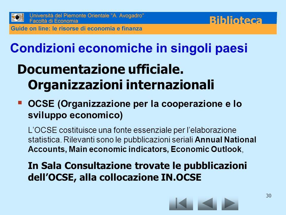 30 Condizioni economiche in singoli paesi Documentazione ufficiale. Organizzazioni internazionali OCSE (Organizzazione per la cooperazione e lo svilup