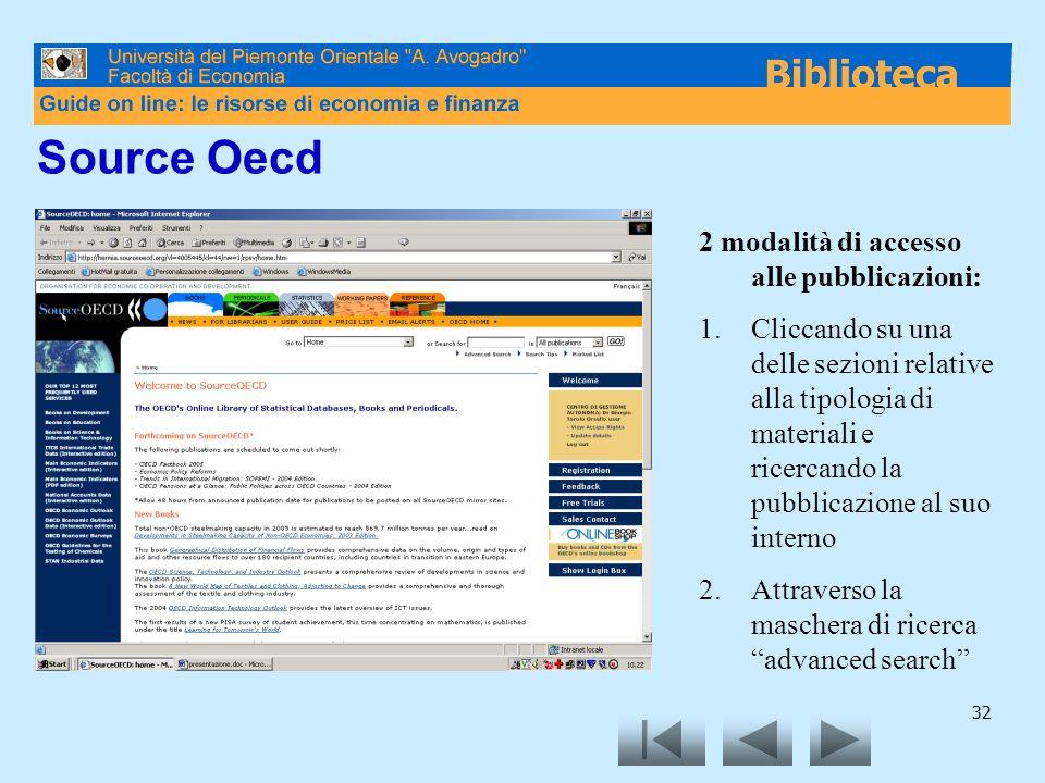 32 Source Oecd 2 modalità di accesso alle pubblicazioni: 1.Cliccando su una delle sezioni relative alla tipologia di materiali e ricercando la pubblicazione al suo interno 2.Attraverso la maschera di ricerca advanced search