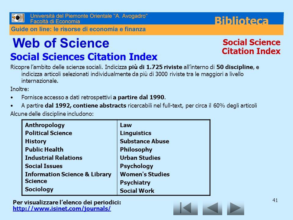 41 Web of Science Social Sciences Citation Index Ricopre lambito delle scienze sociali.