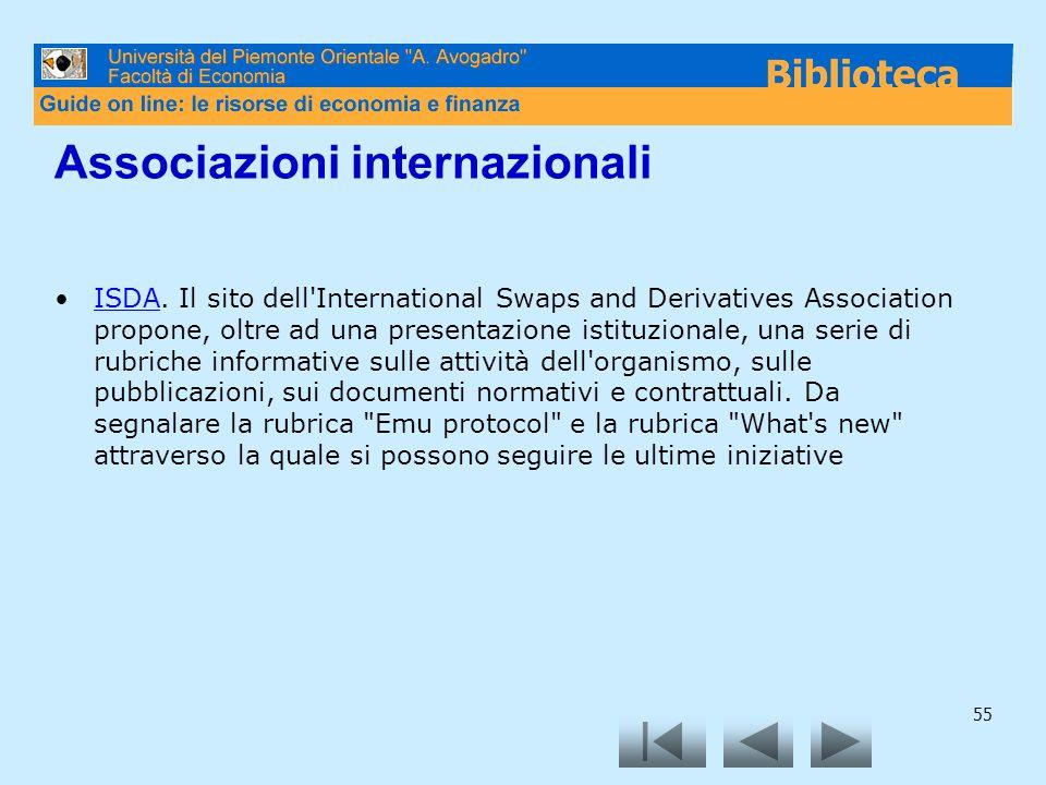 55 Associazioni internazionali ISDA. Il sito dell'International Swaps and Derivatives Association propone, oltre ad una presentazione istituzionale, u