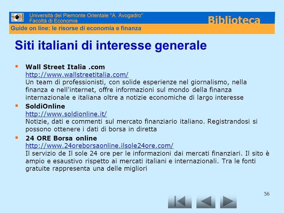 56 Siti italiani di interesse generale Wall Street Italia.com http://www.wallstreetitalia.com/ Un team di professionisti, con solide esperienze nel gi