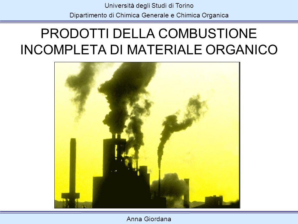 Università degli Studi di Torino Dipartimento di Chimica Generale e Chimica Organica IDROCARBURI POLICICLICI AROMATICI anelli pentagonali (curvatura del sistema) molecole composte da ANELLI AROMATICI CONDENSATI anelli esagonali (tipo benzene) Anna Giordana