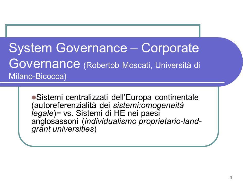2 Cambiamenti dellutilità del sapere Uso del sapere per lo sviluppo economico : Neo-liberismo-NPM Uso sociale dellistruzione superiore (credenzialismo) Nuove finalità delluniversità= new mission Crescita dellimportanza della governance : system governance / corporate governance
