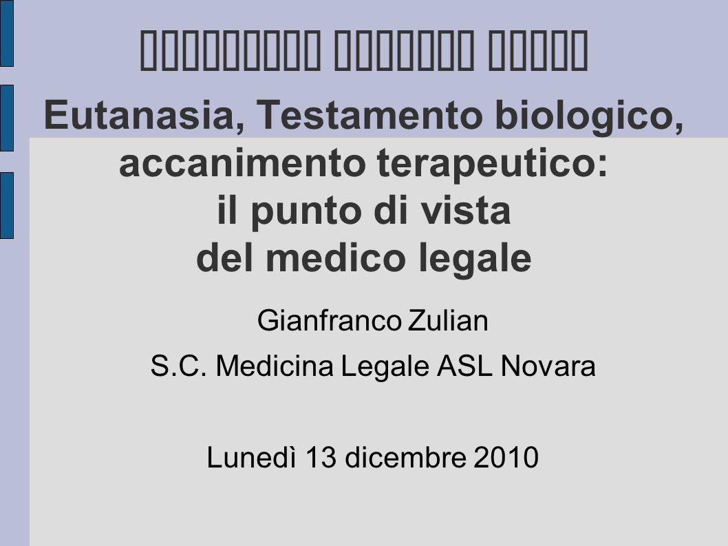 Seminario Scienze Umane Eutanasia, Testamento biologico, accanimento terapeutico: il punto di vista del medico legale Gianfranco Zulian S.C. Medicina