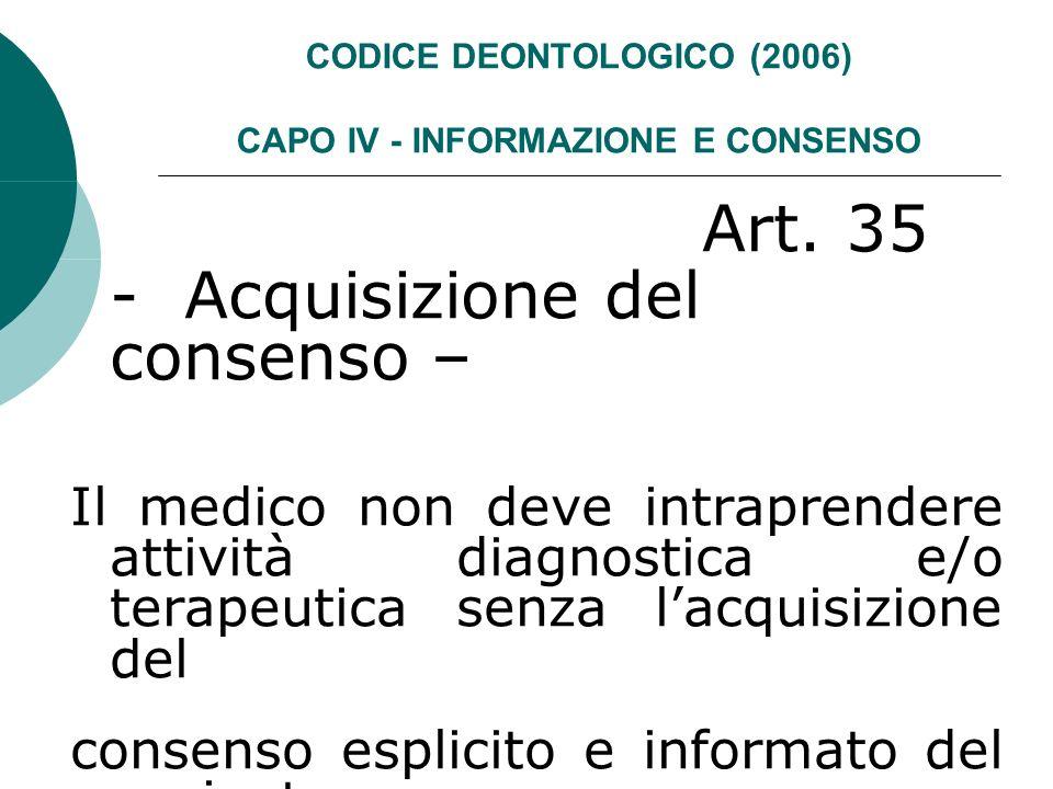 CODICE DEONTOLOGICO (2006) CAPO IV - INFORMAZIONE E CONSENSO Art.