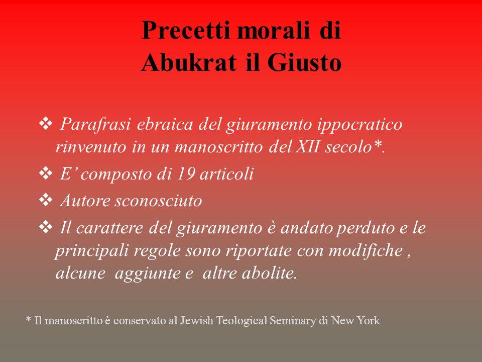 Precetti morali di Abukrat il Giusto Parafrasi ebraica del giuramento ippocratico rinvenuto in un manoscritto del XII secolo*. E composto di 19 artico