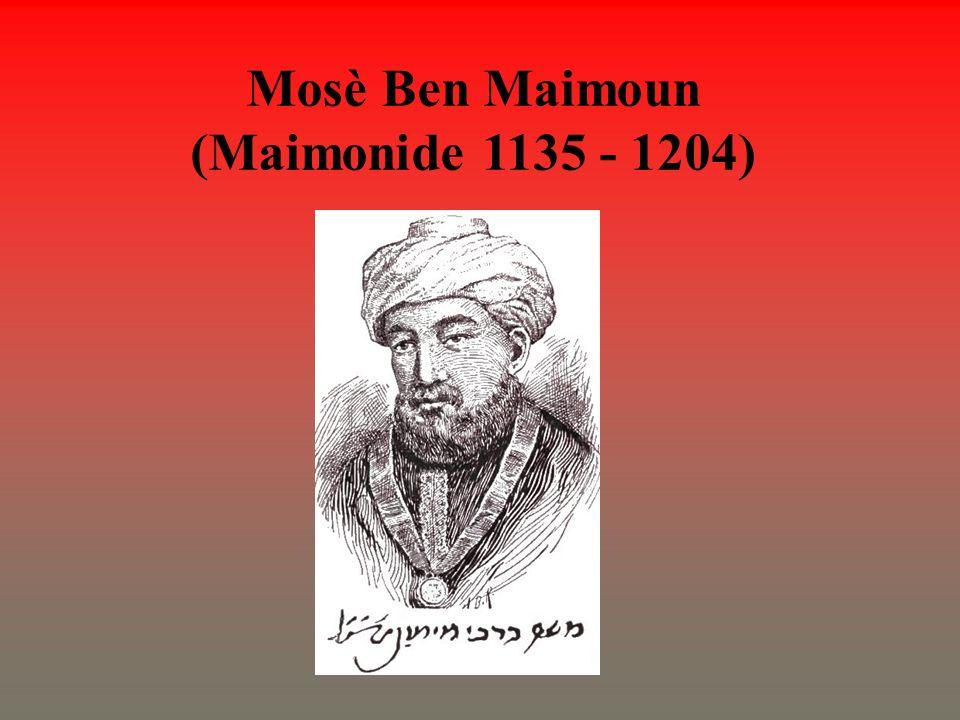 Mosè Ben Maimoun (Maimonide 1135 - 1204)