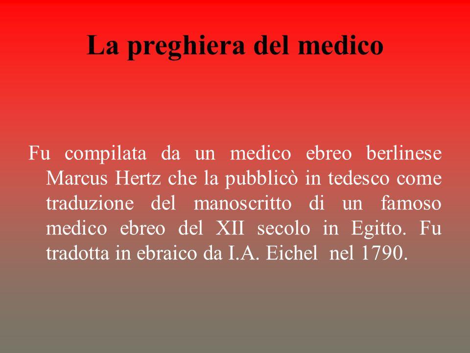 La preghiera del medico Fu compilata da un medico ebreo berlinese Marcus Hertz che la pubblicò in tedesco come traduzione del manoscritto di un famoso