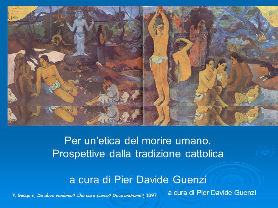 P.Gauguin, Da dove veniamo. Che cosa siamo. Dove andiamo?, 1897 Per un etica del morire umano.