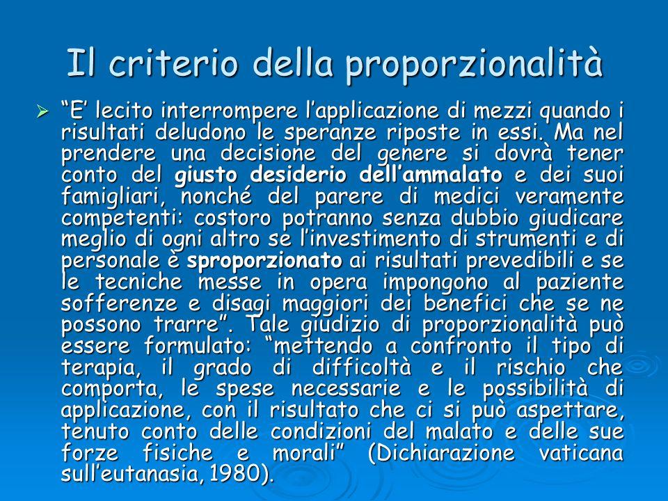Il criterio della proporzionalità E lecito interrompere lapplicazione di mezzi quando i risultati deludono le speranze riposte in essi.
