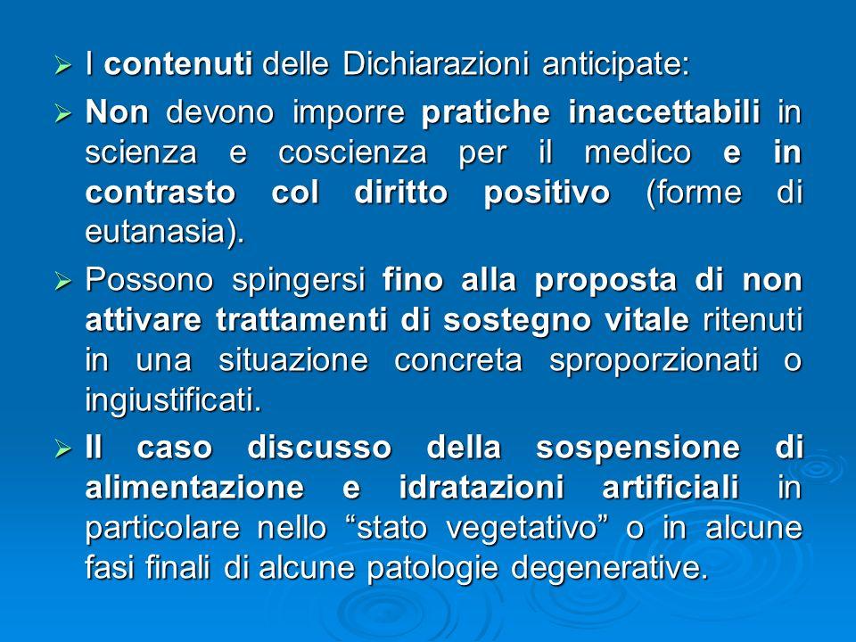 I contenuti delle Dichiarazioni anticipate: I contenuti delle Dichiarazioni anticipate: Non devono imporre pratiche inaccettabili in scienza e coscien