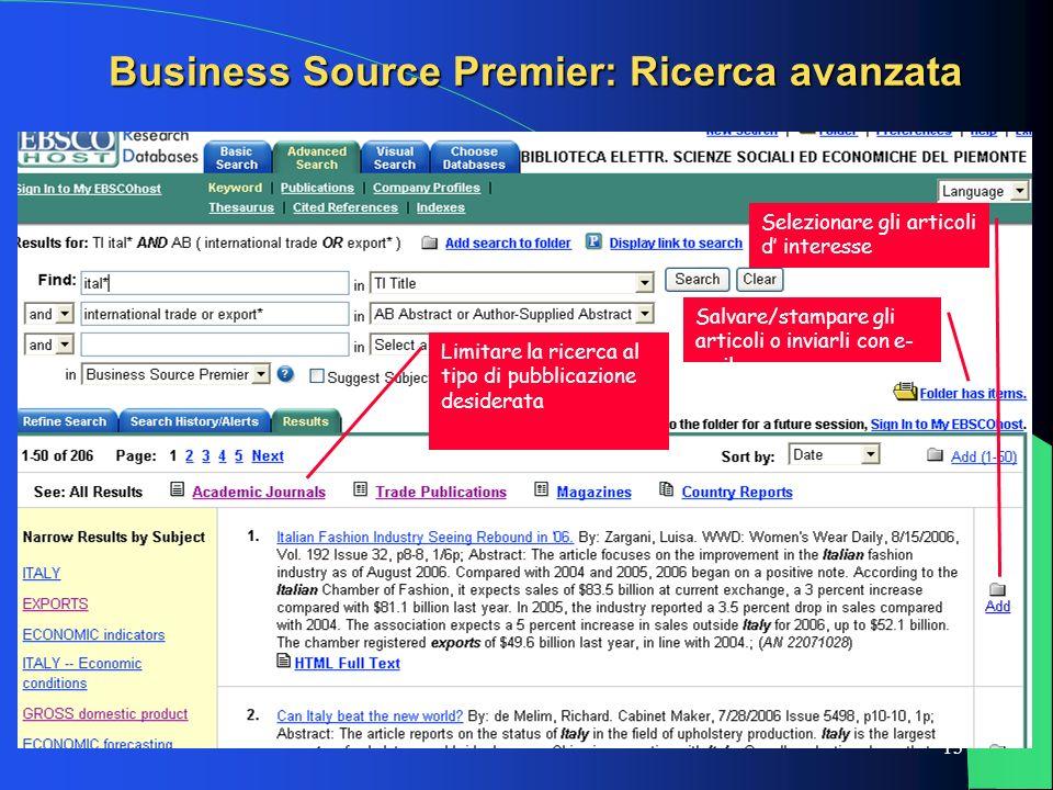 13 Business Source Premier: Ricerca avanzata Limitare la ricerca al tipo di pubblicazione desiderata Selezionare gli articoli d interesse Salvare/stam