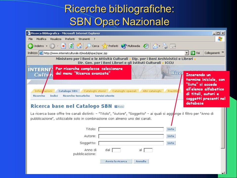 7 Ricerche bibliografiche: SBN Opac Nazionale Inserendo un termine iniziale, con lista si accede allelenco alfabetico di titoli, autori e soggetti pre