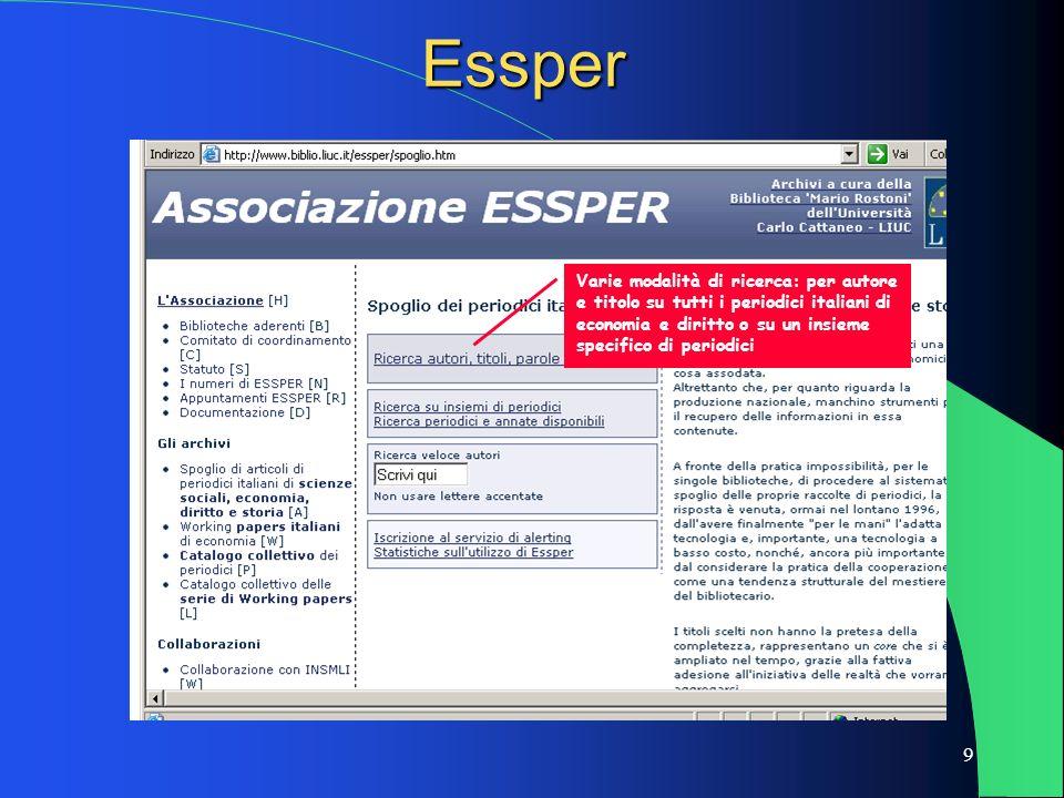 9 Essper Varie modalità di ricerca: per autore e titolo su tutti i periodici italiani di economia e diritto o su un insieme specifico di periodici
