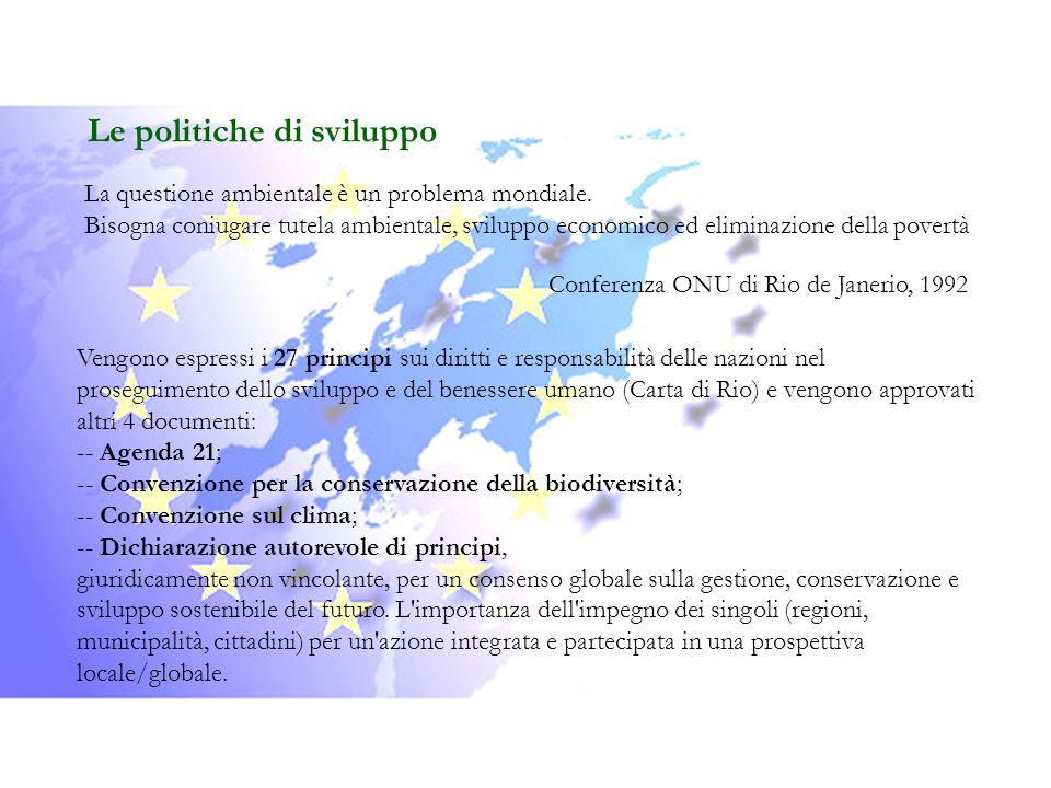 Lo sviluppo sostenibile in EU Lo sviluppo sostenibile figura da tempo tra gli obiettivi generali delle politiche dell UE.