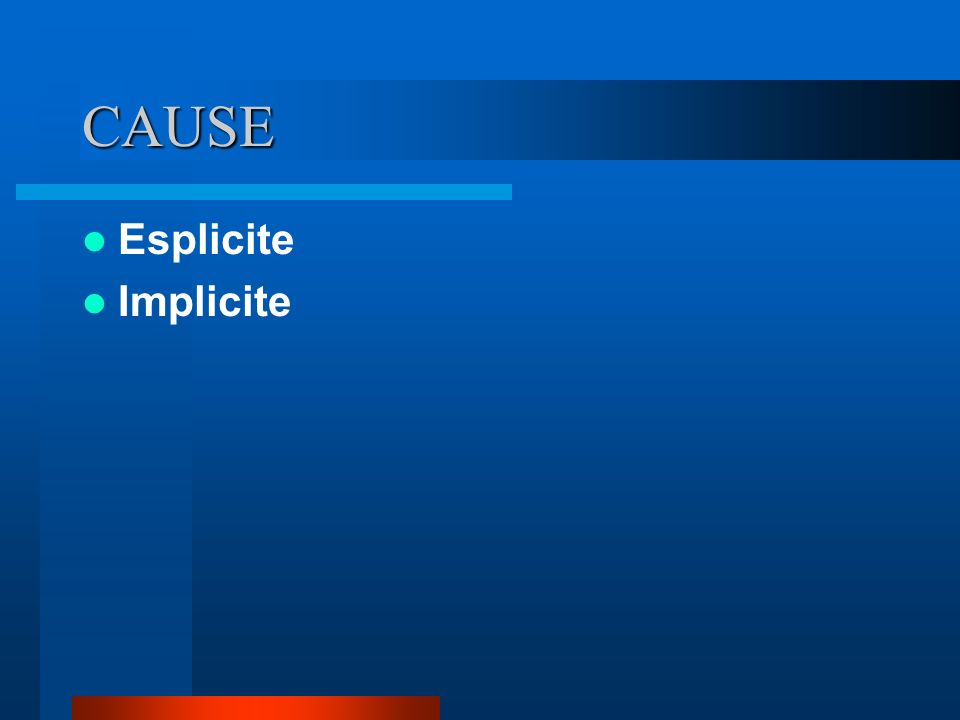 CAUSE Esplicite Implicite